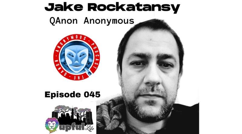 The Upful LIFE Podcast – Ep. 045: JAKE ROCKATANSKY (QAA pod, conspiracy researcher, sci-fi writer, Weezer stan)