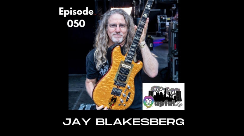 The Upful LIFE Podcast- Ep.050: JAY BLAKESBERG (rock photographer/ filmmaker / GD-culture anthropologist)